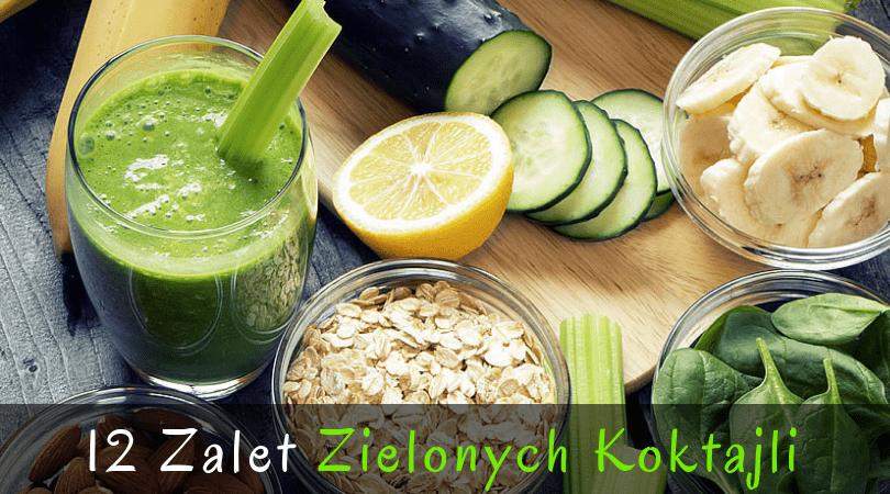 Właściwości Zielonych Koktajli – 12 Zalet Picia Smoothie